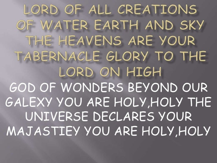 Lord of all creations of water earth and