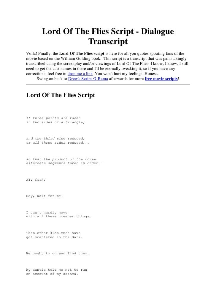 Lord Of The Flies Script - Dialogue Transcript<br />Voila! Finally, the Lord Of The Flies script is here for all you quote...