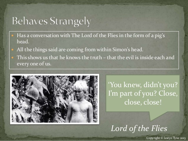 an analysis of the character simon in the lord of the flies In the novel, lord of the flies, by william golding, simon is the most powerful character although he is peaceful and shy, simon closely resembles the role of.