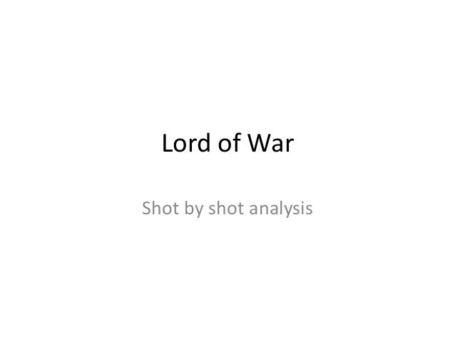 Lord of War Shot by shot analysis