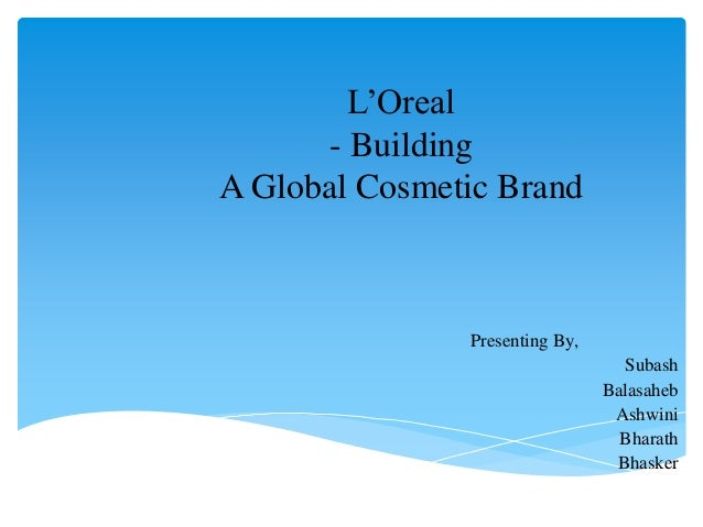 lorpel case study Diamond's case studies address packaging challenges and solutions that have resulted in successful product launches, marketing promotions, and line extensions.