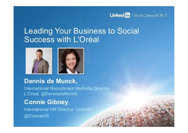 LinkedIn Talent Connect Europe 2012: Leading Your Business to Social Success with L'Oréal
