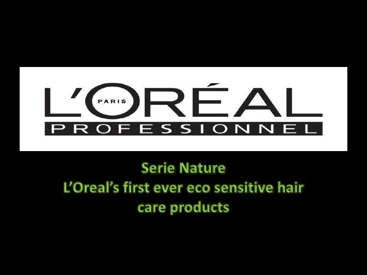 Serie NatureL'Oreal's first ever eco sensitive hair care products<br />