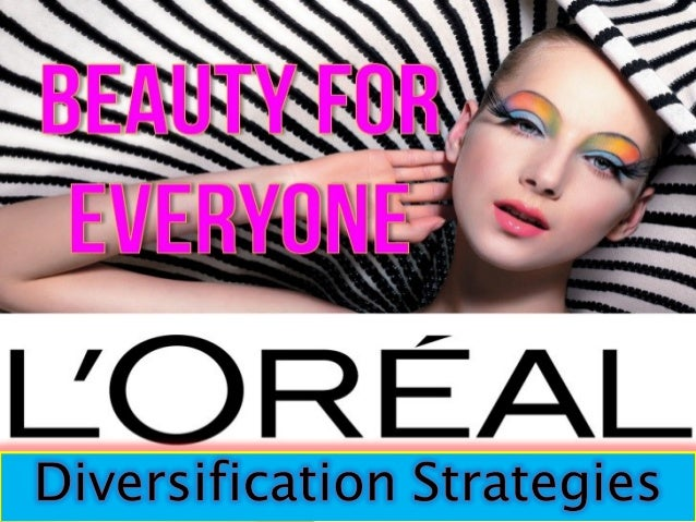 Loreal diversification strategic management