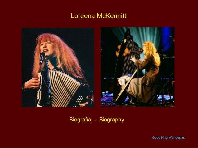 Loreena McKennittBiografía - Biography                        Good King Wenceslas