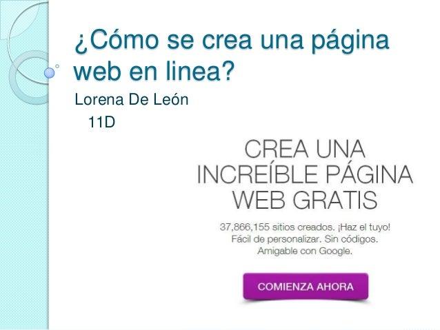 ¿Cómo se crea una página web en linea? Lorena De León 11D
