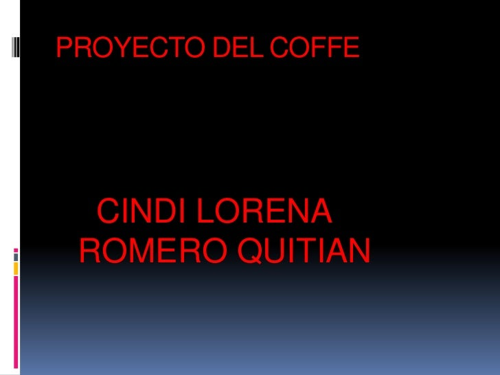 PROYECTO DEL COFFE  CINDI LORENA ROMERO QUITIAN
