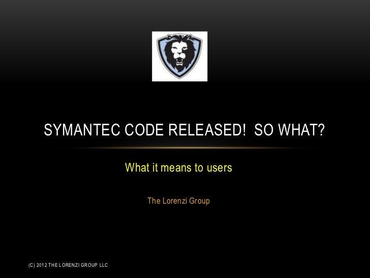 The long term effects of Symantec's Code Leak