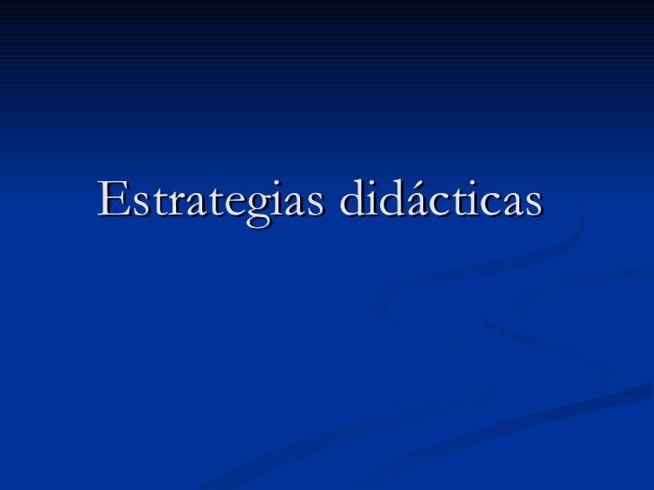 Estrategias didácticas