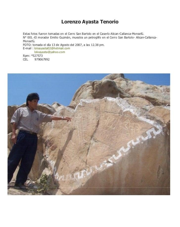 Lorenzo Ayasta TenorioEstas fotos fueron tomadas en el Cerro San Bartolo en el Caserío Alican-Callanca-Monsefú.N° 001.-El ...