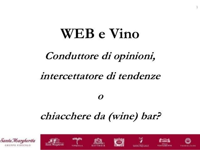 sinistra 1 WEB e Vino Conduttore di opinioni, intercettatore di tendenze o chiacchere da (wine) bar?
