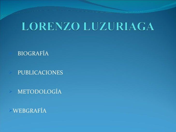 <ul><ul><li>BIOGRAFÍA </li></ul></ul><ul><ul><li>PUBLICACIONES </li></ul></ul><ul><ul><li>METODOLOGÍA </li></ul></ul><ul><...