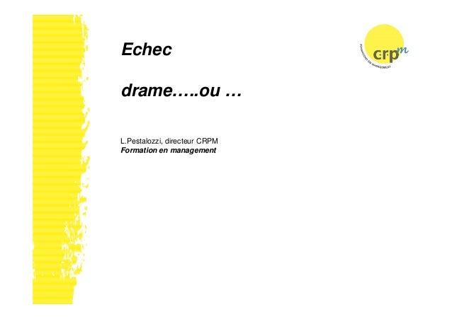Echecdrame…..ou …L.Pestalozzi, directeur CRPMFormation en management