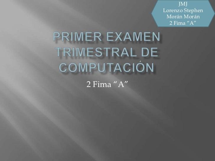 """JMJ             Lorenzo Stephen              Morán Morán               2 Fima """"A""""2 Fima """"A"""""""