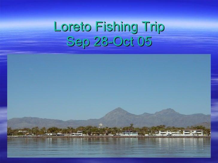 Loreto Fishing Trip Sep 28-Oct 05