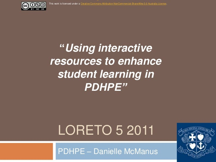 Loreto 5 2011   using interactive resources to enhance student learning in PDHPE by Danielle McManus