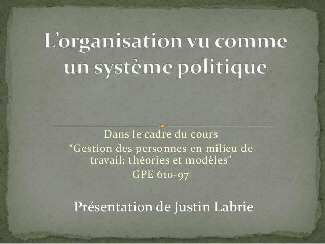 """Dans le cadre du cours """"Gestion des personnes en milieu de travail: théories et modèles"""" GPE 610-97  Présentation de Justi..."""