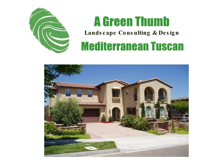 Mediterranean Tuscan A Green Thumb Landscape Consulting & Design