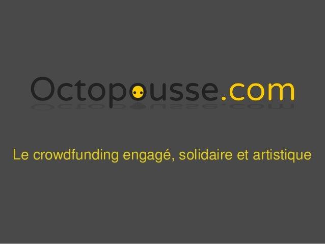 Le crowdfunding engagé, solidaire et artistique
