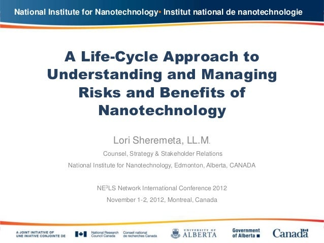 Lorie Sheremeta_ A life cycle approach to understanding and managing risks and benefits of nanotechnology