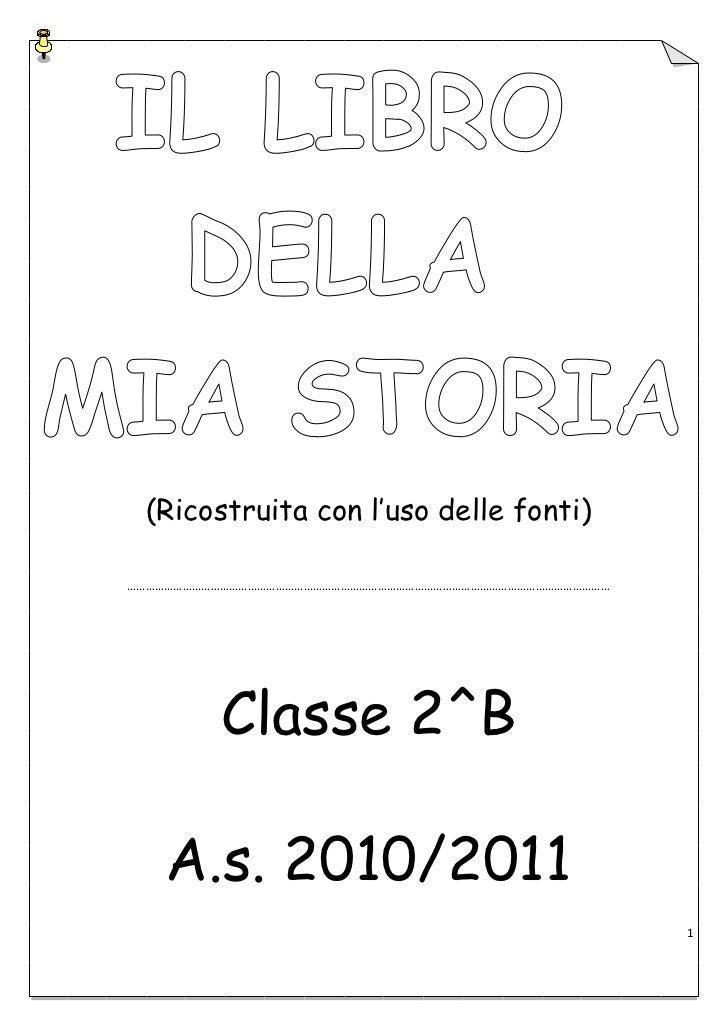 (Ricostruita con l'uso delle fonti)…………………………………………………………………………………………………………………………………………          Classe 2^B    A.s. 2010/2...