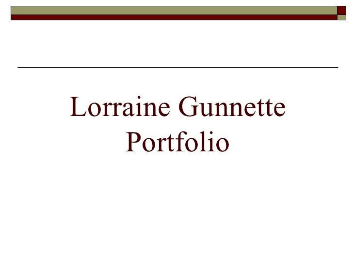 Lorraine Gunnette Portfolio