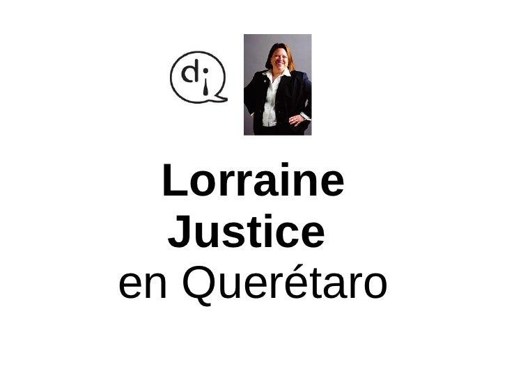Lorraine   Justice en Querétaro