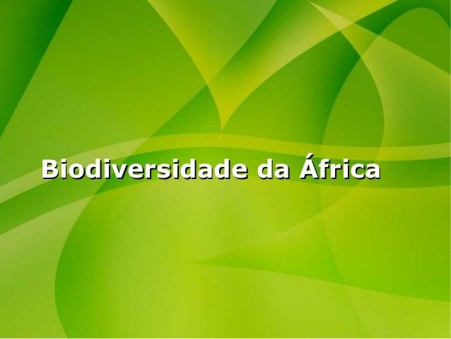 Biodiversidade da ÁfricaBiodiversidade da África