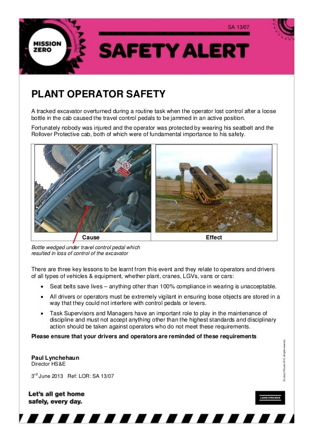 SA 13/07 PLANT OPERATOR SAFETY A tracked excavator overturned during a routine task when the operator lost control after a...