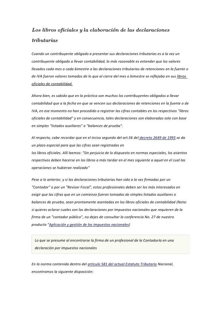 Los libros oficiales y la elaboración de las declaraciones tributarias  Cuando un contribuyente obligado a presentar sus d...