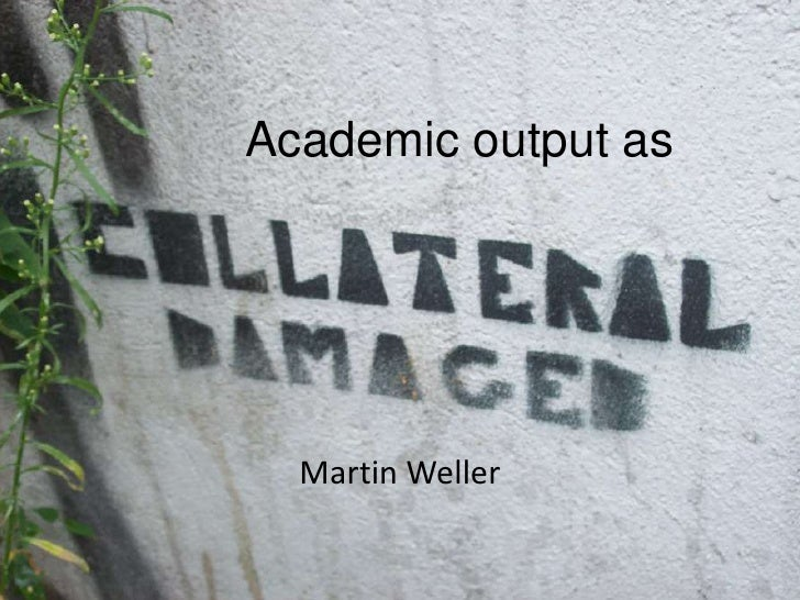 Academic output as<br />Martin Weller<br />