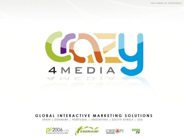 Información CorporativaEl Grupo Crazy4Media está formada por varias empresasespecializadas en distintos campos del marketi...