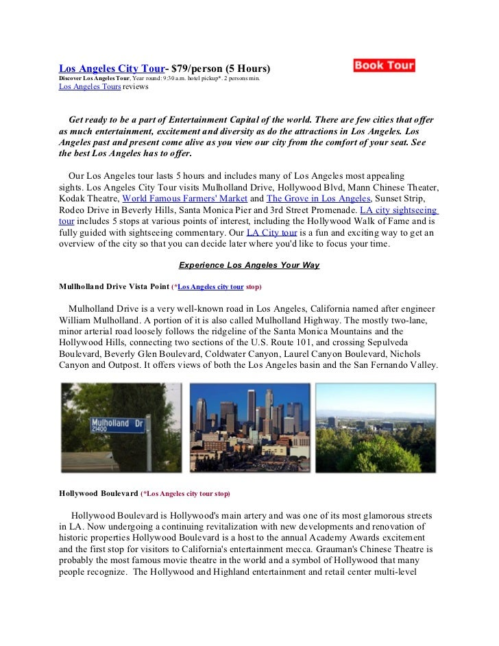Los Angeles City Tour- $79/person (5 Hours)Discover Los Angeles Tour, Year round: 9:30 a.m. hotel pickup*. 2 persons min.L...