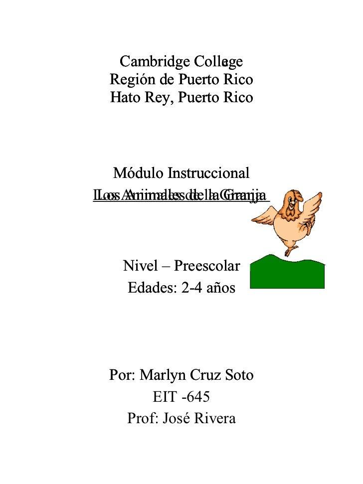 Cambridge College Region de Puerto Rico Hato   Rey , Puerto Rico Módulo Instruccional Los Animales de la Granja Nivel – Pr...