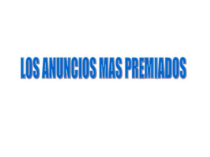 LOS ANUNCIOS MAS PREMIADOS