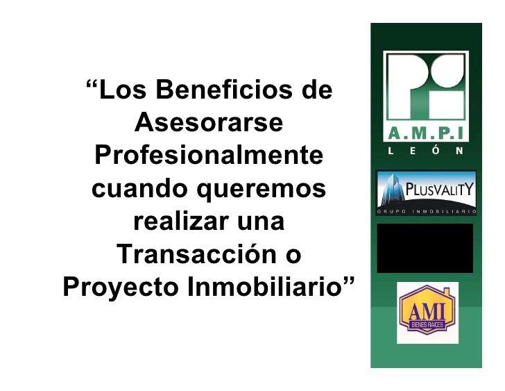 """""""Los Beneficios de      Asesorarse   Profesionalmente   cuando queremos      realizar una     Transacción o Proyecto Inmob..."""