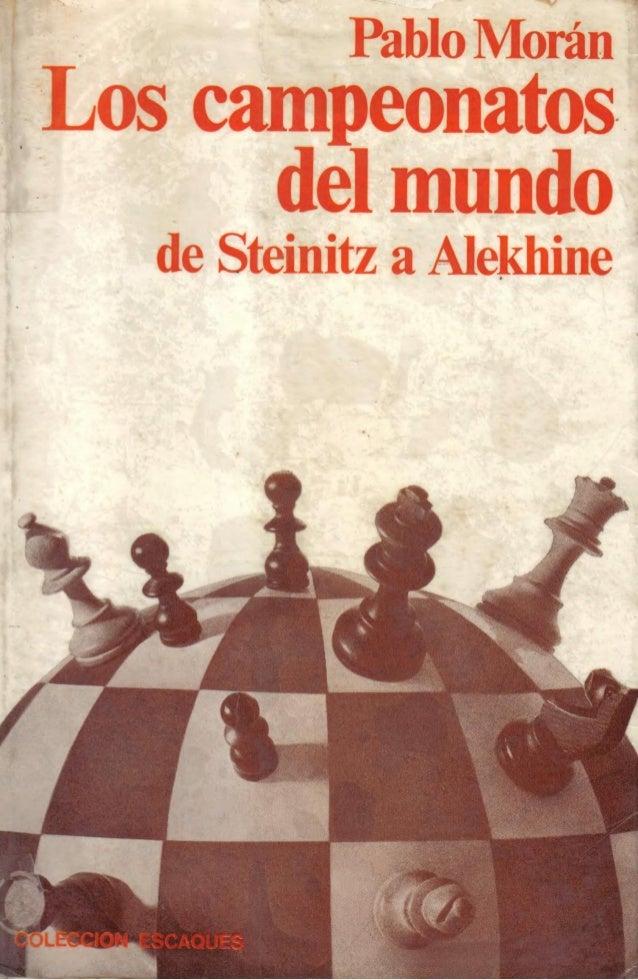 Los campeonatos del mundo de steinitz a alekhine.
