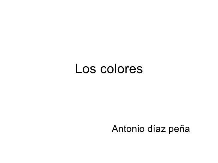 Los colores Antonio díaz peña