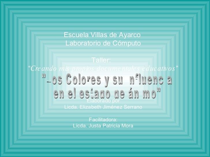 """Escuela Villas de Ayarco  Laboratorio de Cómputo Taller:  """" Creando mis propios documentales educativos """" Elaborado por Li..."""