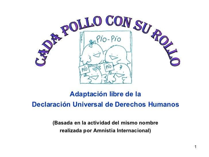 Adaptación libre de la Declaración Universal de Derechos Humanos (Basada en la actividad del mismo nombre realizada por Am...