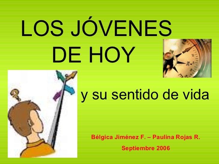 Your SlideShare is downloading. ×: es.slideshare.net/beljimenezfuentes/los-jvenes-de-hoy