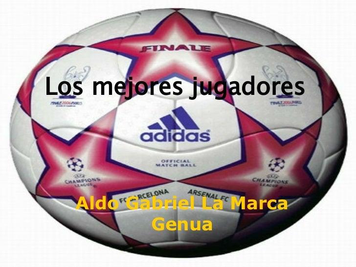 Los mejores jugadores Aldo Gabriel La Marca Genua