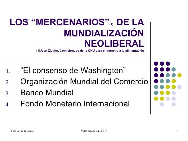 """LOS """"MERCENARIOS"""" (1)   DE LA MUNDIALIZACIÓN NEOLIBERAL (1)Jean Ziegler, Comisionado de la ONU para el derecho a la alimen..."""