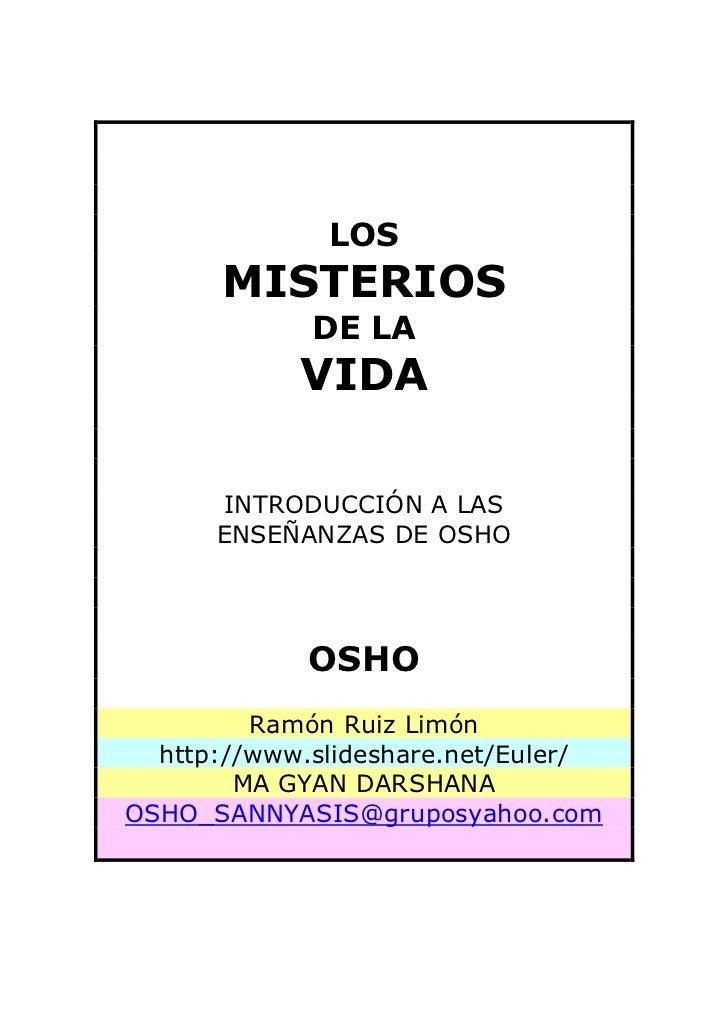 LOS       MISTERIOS              DE LA             VIDA         INTRODUCCIÓN A LAS       ENSEÑANZAS DE OSHO               ...