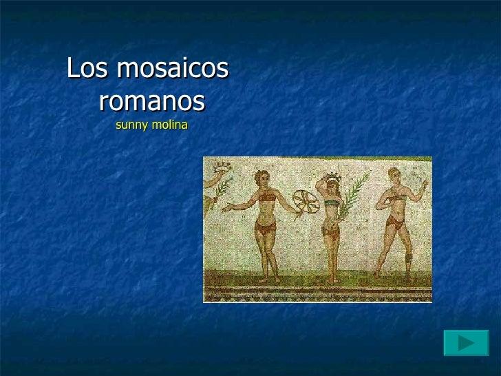 Los mosaicos  romanos sunny molina