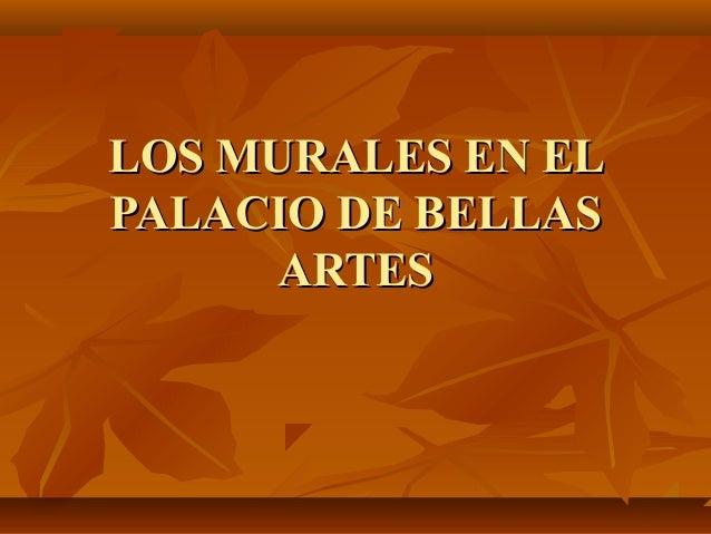 LOS MURALES EN EL PALACIO DE BELLAS ARTES