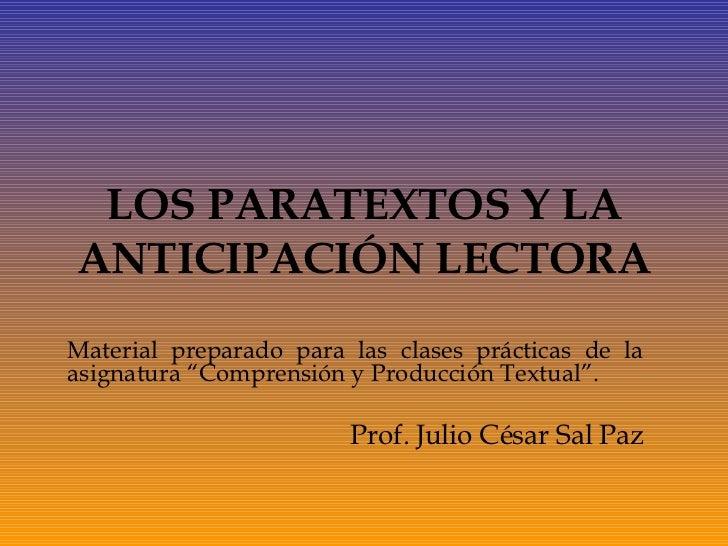 """LOS PARATEXTOS Y LA ANTICIPACIÓN LECTORA Material preparado para las clases prácticas de la asignatura """"Comprensión y Prod..."""