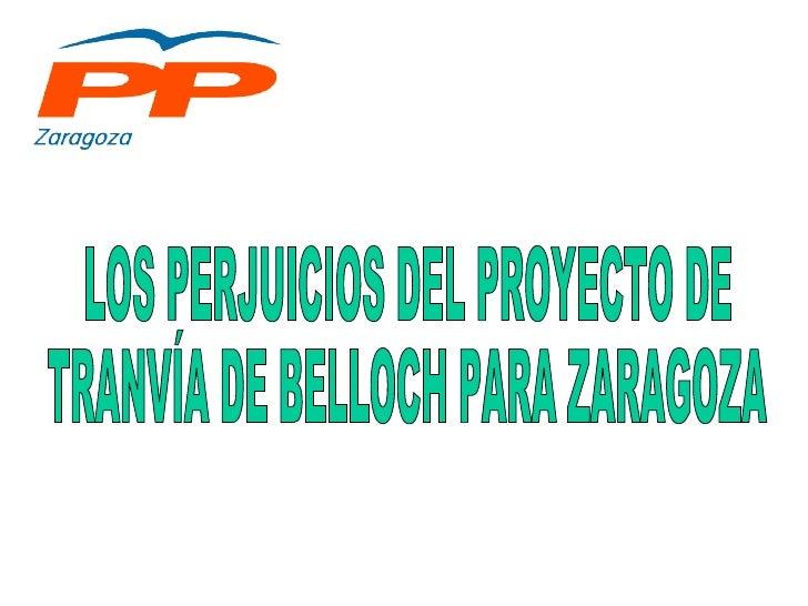 LOS PERJUICIOS DEL PROYECTO DE  TRANVÍA DE BELLOCH PARA ZARAGOZA