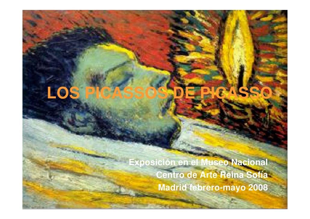 LOS PICASSOS DE PICASSO            Exposición en el Museo Nacional              Centro de Arte Reina Sofía               M...