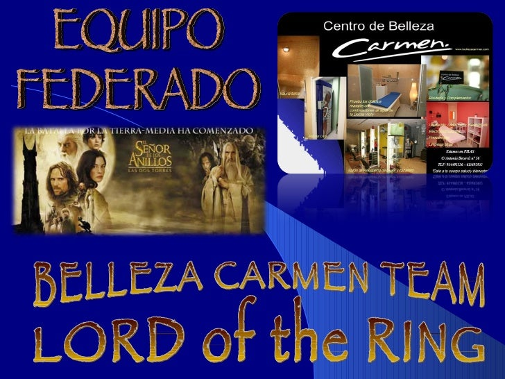 BELLEZA CARMEN TEAM  LORD of the RING EQUIPO  FEDERADO